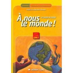 A nous le monde ! CM1 - Cahier - Spécial Maroc - Sedrap