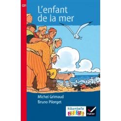 L'enfant de la mer - Ribambelle CE1 - Série Rouge - Album nº4 - 2016 - Hatier