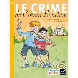 Le crime de Cornin Bouchon - Ribambelle CE1 - Série Jaune - Album nº5 - 2016 - Hatier