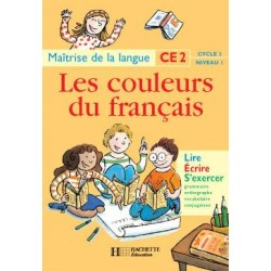 Les Couleurs du français CE2 - Manuel - Hachette