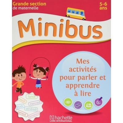Minibus - Mes activités pour parler et apprendre à lire - GS - 2016 - Hachette