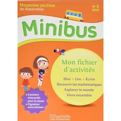 MINIBUS Mon fichier d'activités Dire lire écrire Mathématique découverte du monde vivre ensemble MS 4-5 ANS EDIT 2016