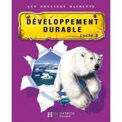 Developpement durable - Sciences - Cycle 3 - Dossiers Hachette - 2007 - Hachette