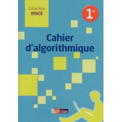 Indice 1re - Maths - Cahier d'algorithmique - 2016 - Bordas