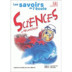 Les savoirs de l'école: Sciences et Technologie CE2–CM1-CM2 - Livre de l'élève -