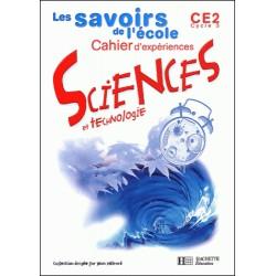 Les savoirs de l'école: Sciences et Technologie CE 2 - Cahier d'expériences - Hachette