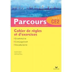 Parcours CE2 - Cahier de règles et d'exercices - 2006 - Hatier