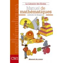 Mathématiques CM1 - Méthode de Singapour - Manuel - 2009 - Librairie des Ecoles