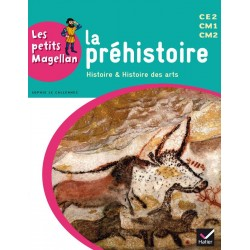 Les petits Magellan - La préhistoire - Cycle 3 - Manuel - 2014 -Hatier