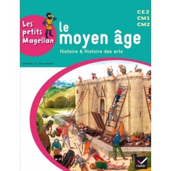 Les petits Magellan - Le Moyen-Age - Cycle 3 - Manuel - 2014 - Hatier