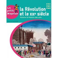 Les petits Magellan - La Révolution et le XIXe siècle - Cycle 3 - Manuel - 2014 - Hatier