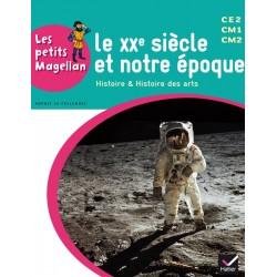 Les petits Magellan - LE XXE siecle et notre époque - Cycle 3 - Manuel - 2014 - Hatier