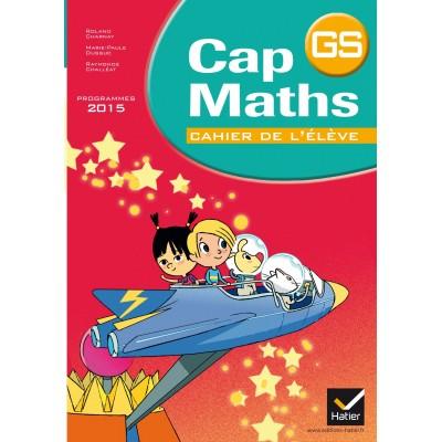 Cap Maths GS - Cahier de l'élève - 2015 - Hatier