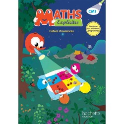 Maths Explicites CM1 - Cahier d'exercices - 2016 - Hachette