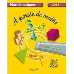 A Portée de Maths CM1 - Manuel - 2009 - Hachette