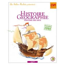 Les Ateliers Hachette : Histoire - Géographie CM1 - Manuel - 2010 - Hachette