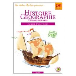 Les Ateliers Hachette : Histoire - Géographie CM1 - Cahier d'exercices - 2010 - Hachette