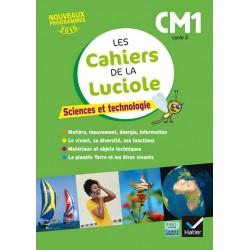Les Cahiers de la Luciole : Sciences et technologie CM1 - 2017 - Hatier
