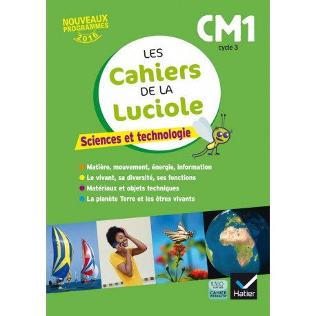 Les Cahiers de la Luciole: Sciences et technologie CM1 - 2017 - Hatier