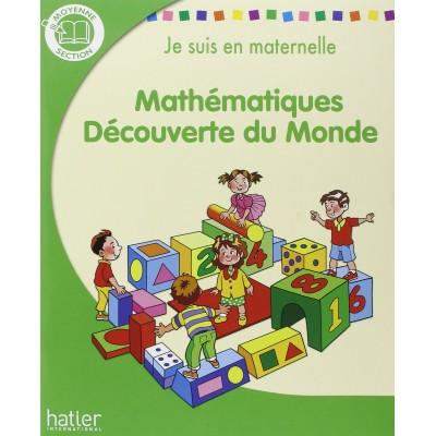 Je suis en maternelle - MS - Mathématique Découverte du Monde - 2007 - Hatier