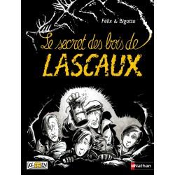 Le secret des bois de Lascaux - Roman 4 : Les petits Robinsons de la lecture - 2018 - Nathan