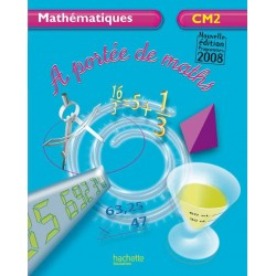 A Portée de Maths CM2 - Manuel - 2009 - Hachette