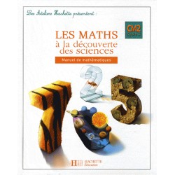 Les Ateliers Hachette : Maths à la découverte des sciences CM2 - Manuel - Hachette