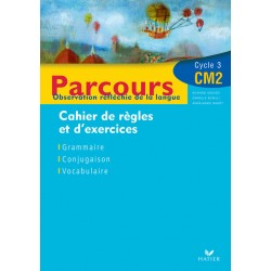 Parcours CM2 - Cahier de règles et d'exercices - Hatier