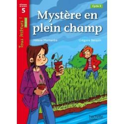 Mystere en plein champ - CM2 - Niveau 5 - Tous lecteurs ! - 2013 - Hachette