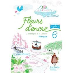 Fleurs d'encre français 6ème - Cycle 3 - Manuel - 2016 - Hachette