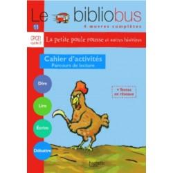 La Petite Poule rousse - Cahier d'activités - Bibliobus nº 11 - CP/CE1 - 2005 - Hachette