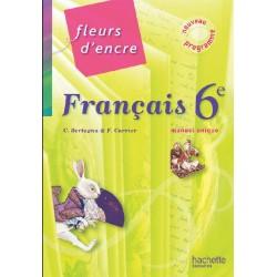 Fleurs d'encre Français 6ème - Manuel - 2009 - Hachette