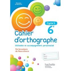 Cahier d'orthographe 6ème - Cycle 3 - 2016 - Hachette