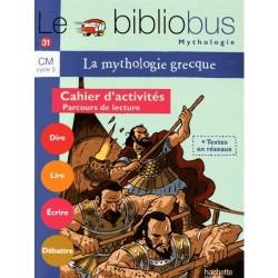 La Mythologie grecque - Cahier d'activités - Bibliobus nº 31 - CM - 2010 - Hachette