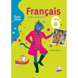 Rives Bleues : Français Livre Unique 6ème - Format Compact - 2009 - Hatier