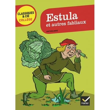 Estula et autres fabliaux du Moyen-Âge - Classiques & Cie Collège - Hatier