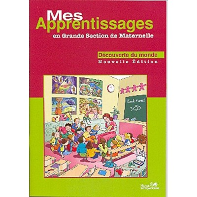 Mes Apprentissages - GS - Maths - Découverte du Monde - Hatier