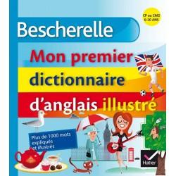 Bescherelle - Mon premier dictionnaire d'anglais illustré - Hatier