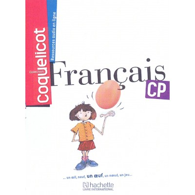 COQUELICOT Français CP - Livre de l'élève - 2013 - Hachette