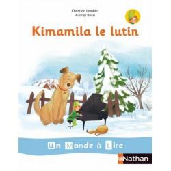 Album 1 : Kimamila le lutin - Un Monde a lire Kimamila CP - Série blanche - 2019 - Nathan