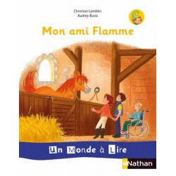 Album 3 : Mon ami flamme - Un Monde a lire Kimamila CP - Série blanche - 2019 - Nathan