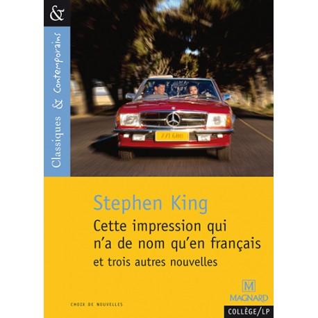 Cette impression qui n'a de nom qu'en français - Stephen King - Classiques & Contemporains N°91 - Magnard